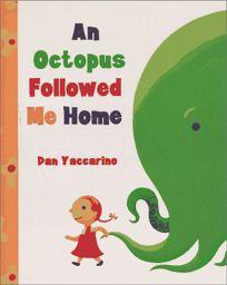 An Octopus Followed Me Home