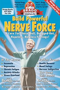 Build Powerful Nerve Force: It Controls Your Life - Keep It Healthy! Revised