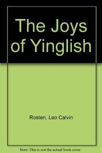 The Joys of Yinglish: An Exuberant Dictionary of Yiddish Words