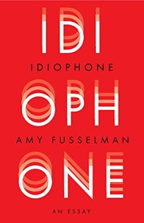 Idiophone: An Essay