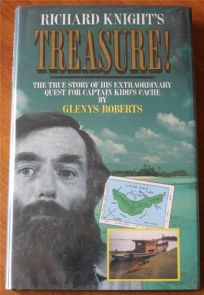Richard Knights Treasure!: 2the True Story of His Extraordinary Quest for Captain Kidds Cache