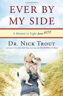 Ever by My Side: A Memoir in Eight [Acts] Pets