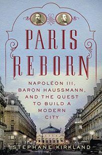 Paris Reborn: Napoleon III