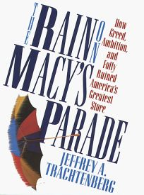 The Rain on Macys Parade:: How Greed