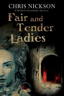 Fair and Tender Ladies: A Richard Nottingham Novel