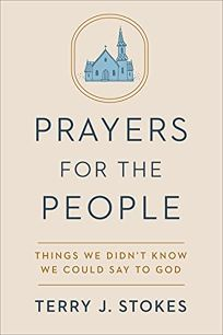 Prayers for the People: Things We Didn't Know We Could Say to God