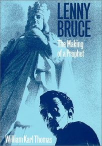Lenny Bruce: The Making of a Prophet