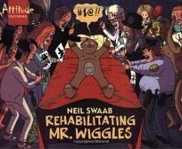 Rehabilitating Mr. Wiggles