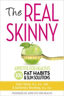 The Real Skinny: Appetite for Health's 101 Fat Habits and Slim Solutions