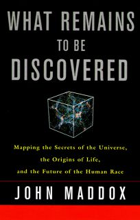 What Remains to Be Discovered: Mapping the Secrets of the Universe