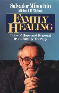 Nonfiction Book Review: Family Healing by Salvador Minuchin ...