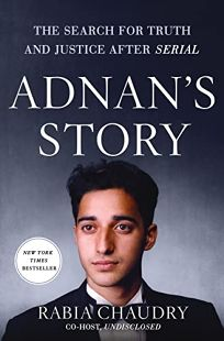 Adnan's Story: The Search for Truth and Justice After 'Serial'