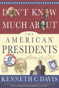 Dont Know Much About the American Presidents