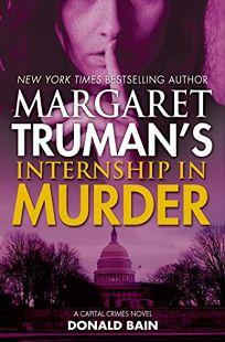 Margaret Trumans Internship in Murder: A Capital Crimes Novel