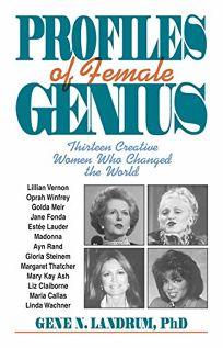 Profiles of Female Genius: Thirteen Visionary Women Who Changed the World