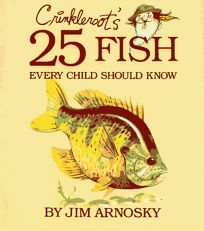Crinkleroots 25 Fish Every Child Should Know