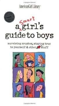 A Smart Girls Guide to Boys: Surviving Crushes