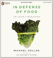 In Defense of Food: An Eaters Manifesto