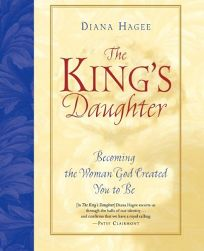 THE KINGS DAUGHTER: Becoming the Woman God Created You to Be