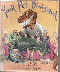 Your Pet Dinosaur: An Owners Manual