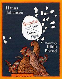 Henrietta and the Golden Eggs