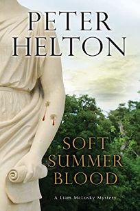 Soft Summer Blood: A Detective Inspector McLusky Novel