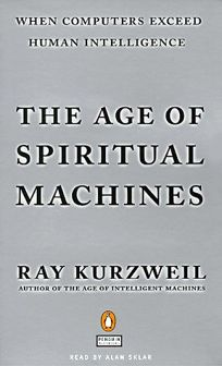 The Age of Spiritual Machines