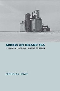 Across an Inland Sea: Writing in Place from Buffalo to Berli