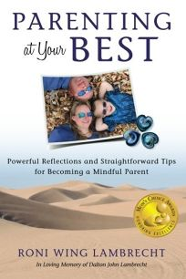 Parenting at Your Best: Powerful Reflections and Straightforward Tips for Becoming a Mindful Parent