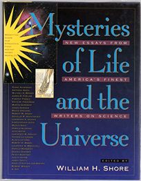 Mysteries of Life and the Universe: New Essays from Americas Finest Writers on Science