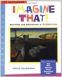 Imagine That!: Activities and Adventures in Surrealism