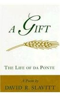 A Gift: The Life of Da Ponte: A Poem