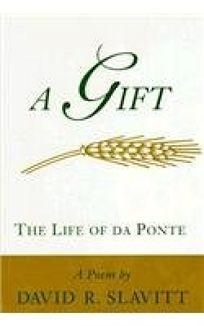 A Gift: The Life of Da Ponte: A Poem
