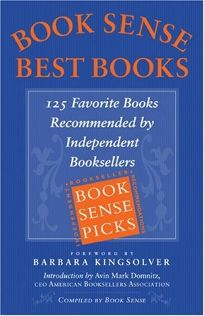 BOOK SENSE BEST BOOKS: 125 Favorite Books Recommended by Independent Booksellers