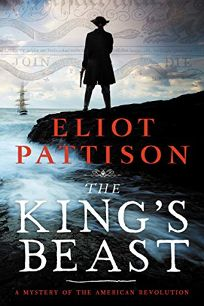 Mystery/Thriller Book Review: The King's Beast: A Mystery of the American Revolution by Eliot Pattison. Counterpoint, $17.95 trade paper (432p) ISBN 978-1-64009-318-8
