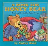 A Book for Honey Bear: Reading Keeps the Sighs Away