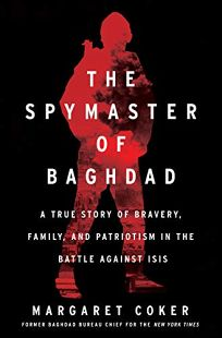 The Spymaster of Baghdad: A True Story of Bravery