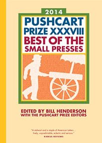 Pushcart Prize XXXVIII: Best of the Small Presses