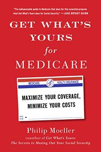 Get Whats Yours for Medicare: Maximize Your Coverage