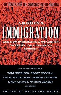 Arguing Immigration: The Controversy and Crisis Over the Future of Immigration in America