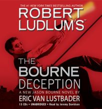 Robert Ludlums The Bourne Deception: A New Jason Bourne Novel