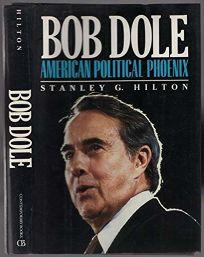 Bob Dole: American Political Phoenix