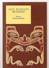 Paul Bunyans Bearskin: Poems