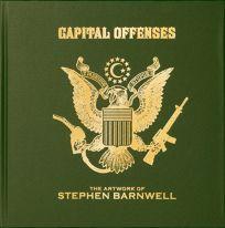 Capital Offenses: The Artwork of Stephen Barnwell