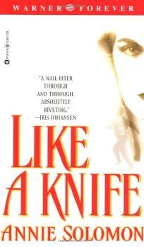 LIKE A KNIFE