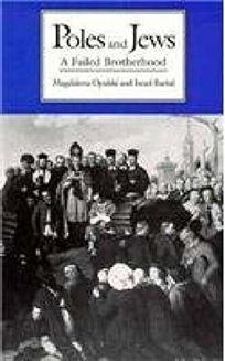 Poles and Jews: A Failed Brotherhood