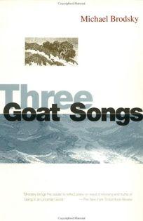 Three Goat Songs