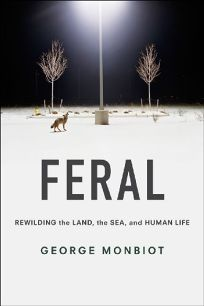 Feral: Rewilding the Land