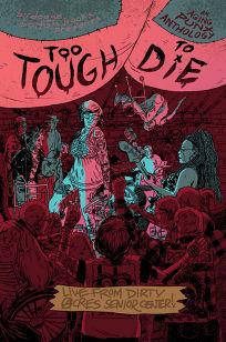 Too Tough to Die: An Aging Punx Anthology