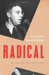 Radical: A Portrait of Saul Alinsky